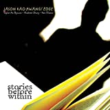 Stories Before Within by Jason Kao Hwang (2008-03-11)