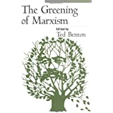 The Greening of Marxism (Democracy and Ecology)