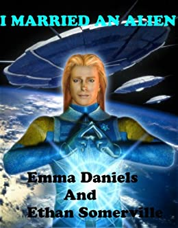 I MARRIED AN ALIEN - A Futuristic Time Travel Romance (THE