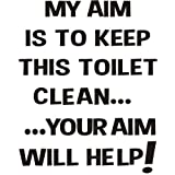 My Aim is to keep this Toilet clean... ... your aim will help! funny joke bathroom toilet seat sticker transfer black text approx 3.5x5 by I'm Only Saying