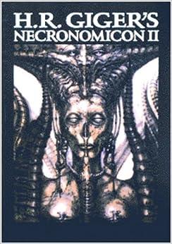 H. R. Giger's Necronomicon II: H. R. Giger: 9780962344763 ... H.r. Giger Necronomicon