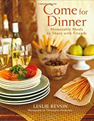 Come for Dinner: Memorable Meals to Share with Friends