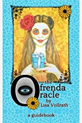 The Ofrenda Oracle - A Guidebook