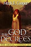 Free eBook - The God Decrees  Devan Chronicles Book 1
