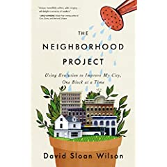 Learn more about the book, The Neighborhood Project: Using Evolution to Improve My City, One Block at a Time