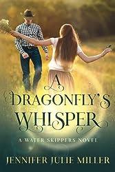 A Dragonfly's Whisper: A Water Skipper novel (Water Skippers) (Volume 2)
