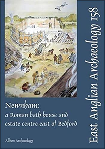 Book EAA 158, 2016: Newnham: a Roman bath house and estate centre east of Bedford (East Anglian Archaeology)