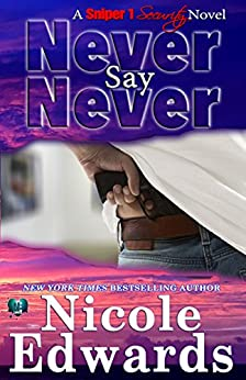 Never Say Never (Sniper 1 Security Book 2) by [Edwards, Nicole]