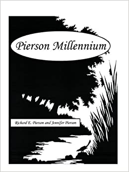 Book Pierson Millennium by Richard E. Pierson and Jennifer Pierson (2007-11-22)