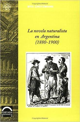 Book La novela naturalista en Argentina (1880-1900) (Portada Hisp??nica) by Rita Gnutzmann (1998-01-01)