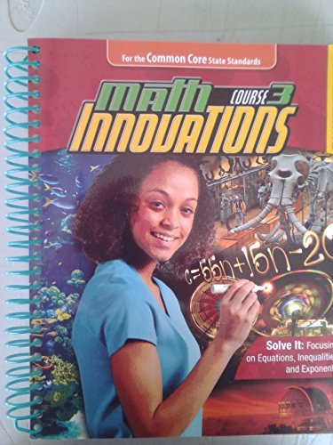 Math Innovations Course 3: Solve It: Focusing on Equations, Inequalities and Exponents Teacher Text + 6 year online license