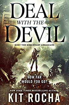 Deal with the Devil: A Mercenary Librarians Novel by [Rocha, Kit]
