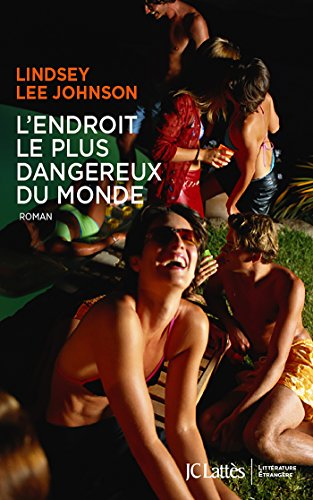 lendroit-le-plus-dangereux-du-monde-littrature-trangre-french-edition