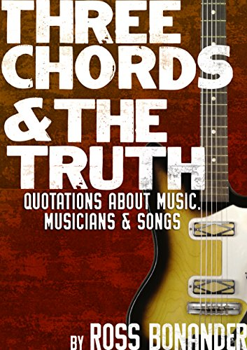Three Chords The Truth Quotes About Music Musicians And Songs