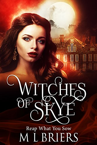 Witches of Skye : Reap what You Sow (Book Two) Paranormal Fantasy by [Briers, M. L]