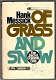 Of Grass and Snow, Hank Messick, 013630558X