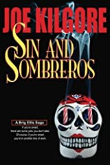 Sin And Sombreros: If you're smart, there are some jobs you don't take. Of course, if you're smart, you're in another line of work. (Brig Ellis Sagas) (Volume 1) Paperback