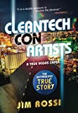 "Jim Rossi, ""Cleantech Con Artists: A True Vegas Caper"" (2019)"