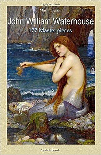 John William Waterhouse: 177 Masterpieces (Annotated