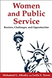 Women and Public Service : Barriers, Challenges, and Opportunities, Alkadry, Mohamad G. and Tower, Leslie E., 0765631032