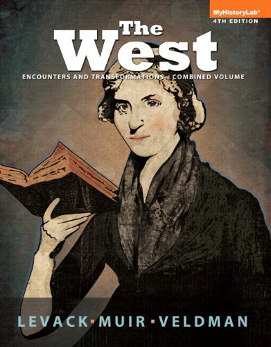 The West: Encounters and Transformations, Combined Volume, Black & White Plus NEW MyHistoryLab with eText -- Access