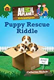 Puppy Rescue Riddle (Animal Planet Adventures Chapter Book #3) (Animal Planet Adventures Chapter Books)