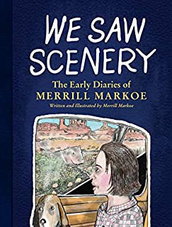 Book Cover: We Saw Scenery: The Early Diaries of Merrill Markoe