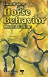 img - for Horse Behavior, Second Edition (Noyes Series in Animal Behavior, Ecology, Conservation, and Management) by George Waring (2007-12-17) book / textbook / text book