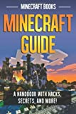 Minecraft Guide: a Handbook with Hacks, Secrets, and More!, Minecraft Books, 1495439992