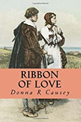 Ribbon of Love: A Novel of Colonial America (Tapestry of Love) (Volume 1) Paperback