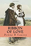 Ribbon of Love: A Novel of Colonial America (Tapestry of Love) (Volume 1)