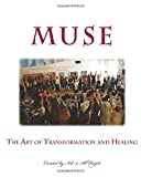 MUSE: the Art of Transformation and Healing, Art All People and Ceylan Hulya, 1500717045