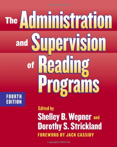 The Administration and Supervision of Reading Programs,...