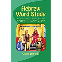 Hebrew Word Study: Ancient Biblical Words Put into a Modern Context with the Help of the People Who Ride My Bus
