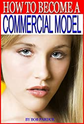 How to Become a Commercial Model (English Edition)