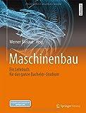 Maschinenbau: Ein Lehrbuch für das ganze Bachelor-Studium