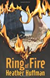 Ring of Fire, Heather Huffman, 193596139X