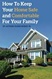 img - for How to Keep Your Home Safe and Comfortable for Your Family book / textbook / text book
