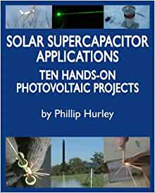 Solar Supercapacitor Applications: Ten Hands-On Photovoltaic