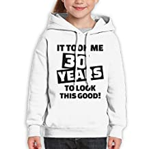 Teenager Pullover Hoodie Sweatshirt It Took 30 Years To Look This Good - 30th Birthday Teen's Hooded For Boys Girls