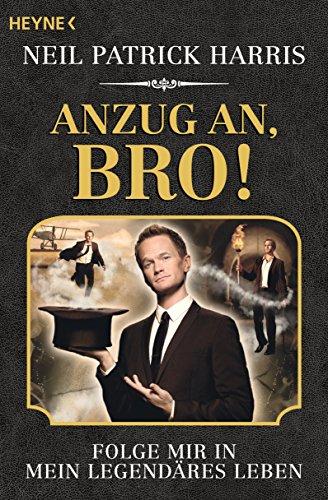 Anzug an, Bro!: Folge mir in mein legendäres Leben (German Edition) (Neil Patrick Harris Choose Your Own Autobiography)