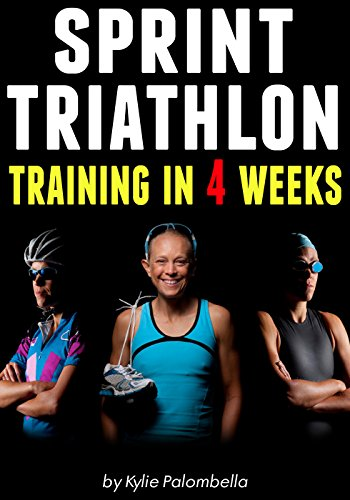 Sprint Triathlon Training in 4 Weeks: The Ultimate Sprint Triathlon Training Program