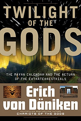 Twilight of the Gods: The Mayan Calendar and the