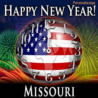 Happy New Year Missouri with Countdown and Auld Lang Syne ...