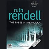 The Babes in the Wood: A Chief Inspector Wexford Mystery, Book 19