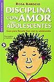 Disciplina con Amor para Adolescentes/Discipline with Love for Teens, Rosa Barocio, 9688609242