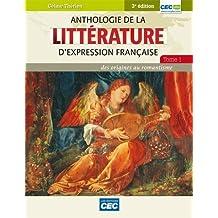 Anthologie de la littérature d'expression française - Tome 1 - des origines au romantisme 3e édition