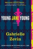 Young Jane Young: A Novel by  Gabrielle Zevin in stock, buy online here