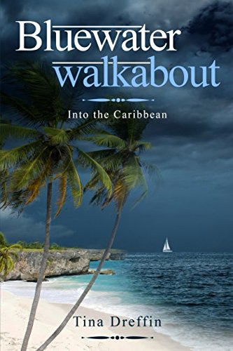 into-the-caribbean-bluewater-walkabout-volume-1