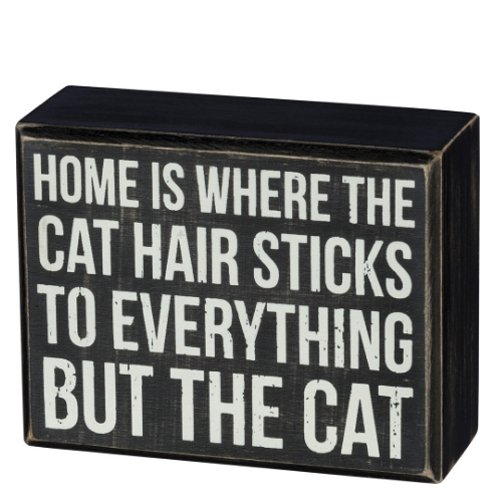 (Primitives by Kathy Box Sign - Home is Where The Cat Hair Sticks to Everything But The Cat - Wood, 4.5